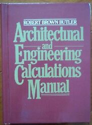 Architectural and Engineering Calculations Manual by Robert B. Butler (1983...