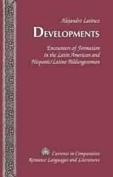 Developments: Encounters of Formation in the Latin American and HispanicLatino