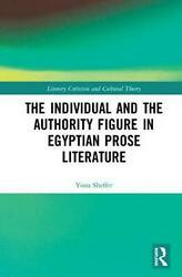 The Individual and the Authority Figure in Egyptian Prose Literature by Yona She