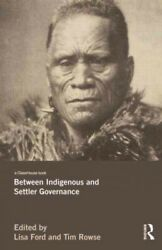 Between Indigenous and Settler Governance Paperback by Ford Lisa (EDT); Row...