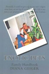 Exotic Pets : Family Handbook Paperback by Geiger Diana Brand New Free sh...