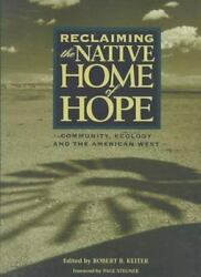 Reclaiming The Native Home Of Hope Keiter Robert B Paperback