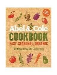 The Abel amp; Cole Cookbook Easy Seasonal Organic Book The Fast Free Shipping $8.00