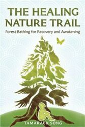 The Healing Nature Trail: Forest Bathing for Recovery and Awakening Paperback o $21.89
