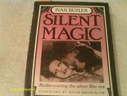 Silent Magic: Rediscovering the Silent Film Era by Butler Ivan Hardback Book