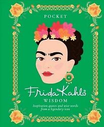 Pocket Frida Kahlo Wisdom: Inspirational Quotes and Wise Words from a Legendary $6.97