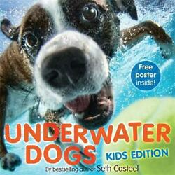Underwater Dogs (Kids Edition) by Seth Casteel Hardcover Book Free Shipping!