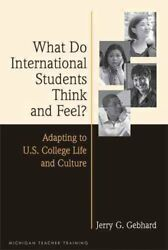 What Do International Students Think and Feel? : Adapting to U.S. College Lif...