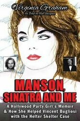 Manson Sinatra and Me: A Hollywood Party Girl's Memoir and How She Helped Vin…