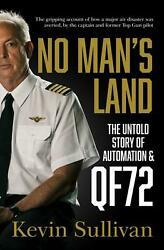 No Man's Land: the untold story of automation and QF72 by Kevin Sullivan Paperba