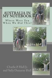 Australia in My Notebook : Where Were You When We Did This? Paperback by Hul...