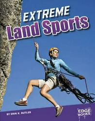 Extreme Land Sports by Erin K. Butler (English) Library Binding Book Free Shippi