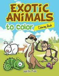 Exotic Animals to Color Coloring Book by Jupiter Kids (English) Paperback Book F