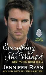 Everything She Wanted: Book Five: The Hunted Series by Ryan Jennifer