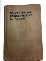 Carpentry and Cabinet-making for Amateurs (John P. Arkwright - 0) (ID:96218)