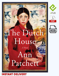 The Dutch House by Ann Patchett  🔥 📧(email delivery) 🔥