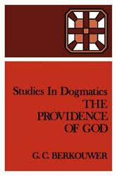 The Providence of God (Studies in Dogmatics) by Berkouwer G. C. Paperback Book