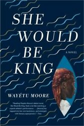 She Would Be King (Paperback or Softback)