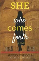 She Who Comes Forth (Paperback or Softback)