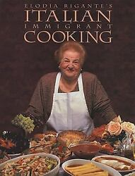 Italian Immigrant Cooking by Rigante Elodia