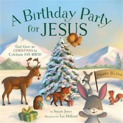 A Birthday Party for Jesus Hardback or Cased Book $12.11