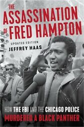 The Assassination of Fred Hampton: How the FBI and the Chicago Police Murdered a $15.33