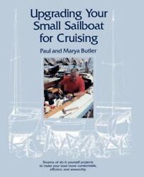 Upgrading Your Small Sailboat for Cruising Paperback by Butler Paul; Butler...