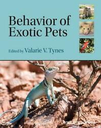 BEHAVIOR OF EXOTIC PETS by Valarie V Tynes (English) Paperback Book Free Shippin