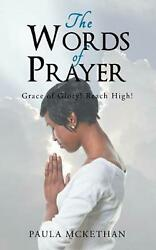 Words of Prayer: Grace of Glory! Reach High! by Paula Mckethan English Paperba $12.00