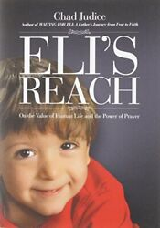 Elis Reach: On the Value of Human Life and the Power of Prayer by Chad Judic… $9.95