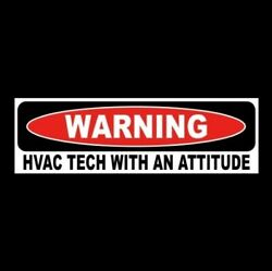 Funny quot;HVAC TECH WITH AN ATTITUDEquot; air conditioner refrigerator repair STICKER $9.99