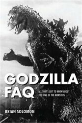Godzilla FAQ: All That's Left to Know about the King of the Monsters (Paperback $20.89