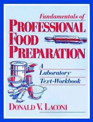 Fundamentals of Professional Food Preparation : A Laboratory Text Workbook P... $124.43