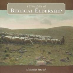 Principles of Biblical Eldership by Alexander Strauch (2007 CD)