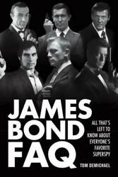 FAQ: James Bond FAQ: all that's left to know about everyone's favorite superspy $5.84
