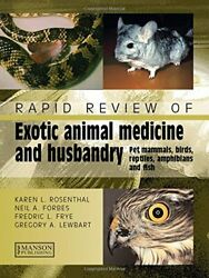Rapid Review of Exotic Animal Medicine and Husbandry: Pet Mammals Birds Rep…
