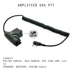Amplified U94 PTT connect Peltor Comtac or MSA Sordin to Kenwood Baofeng Radio $149.00