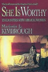 She Is Worthy: Encounters with Biblical Women