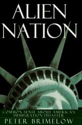 Alien Nation: Common Sense About America's Immigration Disaster by Brimelow Pe