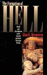 The Formation of Hell: Death and Retribution in the Ancient and Early Christian $4.66