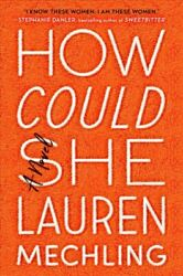 How Could She Hardcover by Mechling Lauren Like New Used Free shipping in...