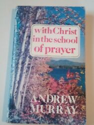 With Christ In The School Of Prayer Andrew Murray 1981 $3.75