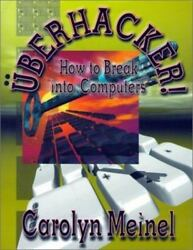 Uberhacker: How to Break into Computers by Meinel Carolyn Meinel $24.94