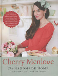 The handmade home: inspirational craft food and flowers by Cherry Menlove $15.07