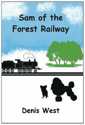 Sam of the Forest Railway by West Denis Book The Fast Free Shipping $17.30