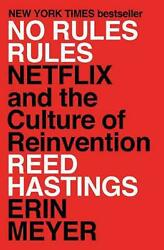 No Rules Rules: Netflix and the Culture of Reinvention by Reed Hastings English $24.80
