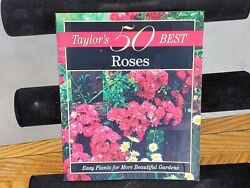 Taylor#x27;s 50 Best Roses: Easy Plants for More Beautiful Gardens B1 $4.20