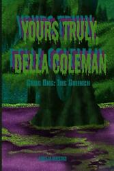 Yours Truly Della Coleman: Case One: the Grunch by Amelia Rikstad English Pap $15.36