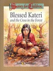 Blessed Kateri and the Cross in the Forest Saints for Children $4.13