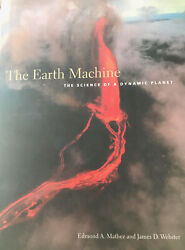 The Earth Machine : The Science of a Dynamic Planet 2004 Hardcover $14.50